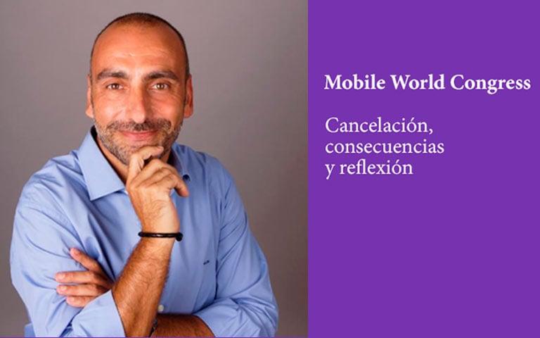 Mobile World Congress: cancelación, consecuencias y reflexión